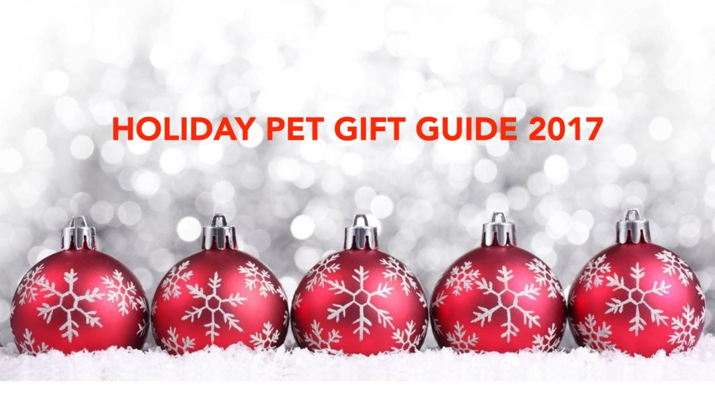 Holiday Pet Gift Guide 2017 - Submissions